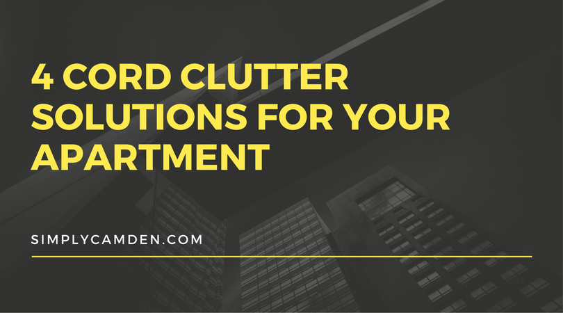 4 Cord Clutter Solutions For Your Apartment CamdenLiving