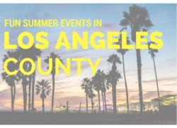 Fun Summer Events in Los Angeles County