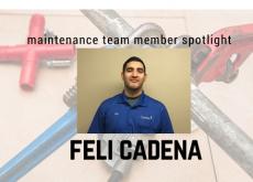 Maintenance Spotlight - Feli Cadena