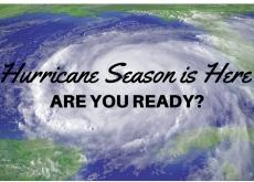 Hurricane Season is here! Are you ready?