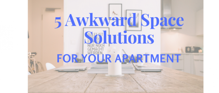 5 Awkward Space Solutions for Your Apartment